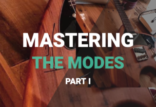 Mastering The Modes – Part I