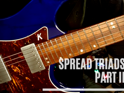 Spread Triads – Part II